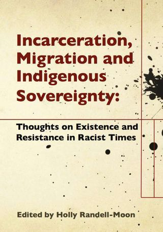 Incarceration, Migration and Indigenous Sovereignty