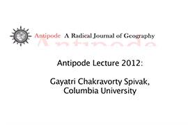 Antipode Annual Lecture: Gayatri Spivak (Podcast)